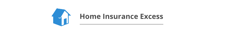 Home Insurance Excess